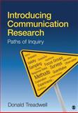 Introducing Communication Research : Paths of Inquiry, Treadwell, Donald, 1412944570