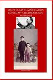 Mao's Class Classification Ruined My Childhood 200% and Beyond, Jessica Chen, 1492144576