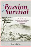 A Passion for Survival, Linda G. Layton, 1551094576