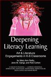 Deepening Literacy Learning : Art and Literature in K-8 Classrooms, Reilly, Mary Anne and Gangi, Jane M., 1607524570