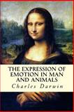 The Expression of Emotion in Man and Animals, Charles Darwin, 1500594571