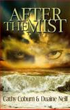 After the Mist, Cathy Coburn and Duaine Neill, 1927454573