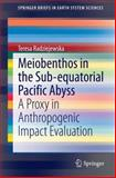 Meiobenthos in the Subequatorial Pacific Abyss : A Proxy in Anthropogenic Impact Evaluation, Radziejewska, Teresa, 3642414575