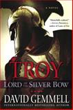 Troy: Lord of the Silver Bow, David Gemmell and David Gemmell, 0345494571