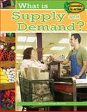What Is Supply and Demand?, Paul Challen, 0778744574