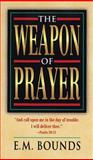 The Weapon of Prayer, E. M. Bounds, 0883684578