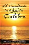 El Comandante de la Isla de Culebra, Carlos M. Olivo EchevarríA, 1463344570