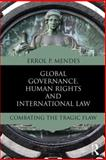 Global Governance and International Law : The Tragic Flaw, Mendes, Errol, 0415534577