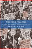 The Fifth Freedom : Jobs, Politics, and Civil Rights in the United States, 1941-1972, Chen, Anthony S., 069113457X