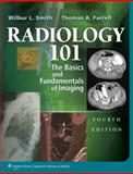 Radiology 101 : The Basics and Fundamentals of Imaging, Smith, Wilbur L., 1451144571
