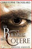Les Braises de la Colère, Christophe Trouslard, 1493654578