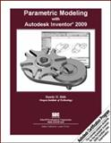 Parametric Modeling with Autodesk Inventor 2009, Shih, Randy, 1585034576