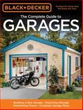 Black and Decker the Complete Guide to Garages, Chris Marshall, 158923457X