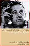 The Cinema of Andrzej Wajda : The Art of Irony and Defiance, , 1903364574