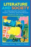 Literature and Society : An Introduction to Fiction, Poetry, Drama, Nonfiction, Annas, Pamela J. and Rosen, Robert C., 0131534572