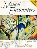 Musical Encounters, Nichols, David C., 0132074575