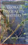 Global Inequality Matters, Moellendorf, Darrel, 0230224571