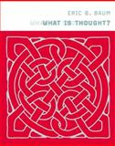 What Is Thought?, Baum, Eric B., 0262524570