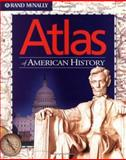 Atlas of American History, Rand Mcnally, 0528934570