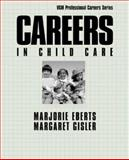 Careers in Child Care, Eberts, Marjorie, 0658004573