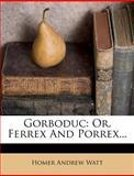 Gorboduc, Homer Andrew Watt, 1270964577