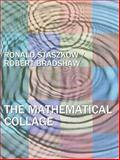 The Mathematical Collage, Staszkow, Ronald and Bradshaw, Robert, 1426624573