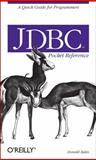 JDBC Pocket Reference : A Quick Guide for Programmers, Bales, Donald, 0596004575