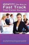 Identity: The Key to Fast Track Your Career Success, Celine Healy, 0646594575