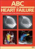 ABC of Heart Failure, Christopher R. Gibbs, Michael K. Davies, Gregory Y. H. Lip, 072791457X