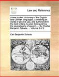 A New Pocket Dictionary of the English and German Languages Containing All Words of General Use, and Authorized by the Best Writers As Also Distingu, Carl Benjamin Schade, 1140954571