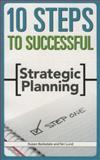 10 Steps to Successful Strategic Planning, Susan Barksdale and Teri Lund, 1562864572