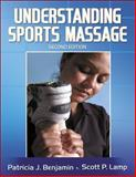 Understanding Sports Massage, Benjamin, Patricia J. and Lamp, Scott P., 073605457X