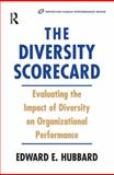 The Diversity Scorecard : Evaluating the Impact of Diversity on Organizational Performance, Hubbard, Edward E., 0750674571