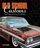 Old School Customs, Alan Mayes, 0760334579