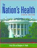 The Nation's Health, Shi, Leiyu and Singh, Douglas A., 0763784575