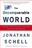 The Unconquerable World, Jonathan Schell, 0805044574