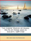 The Goede Vrouw of Mana-Ha-Ta at Home and in Society, 1609-1760, John King Van Rensselaer, 1146364571