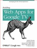 Building Web Apps for Google TV, Ferrate, Andres and Surya, Amanda, 1449304575