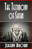 The Testimony of Satan, Jeremy Brown, 1478324570