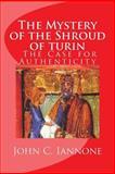 The Mystery of the Shroud of Turin, John Iannone, 1484024575