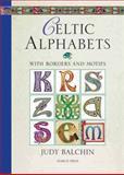 Celtic Alphabets, Judy Balchin, 1844484572