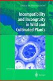 Incompatibility and Incongruity in Wild and Cultivated Plants, Nettancourt, Dreux de, 3642084575
