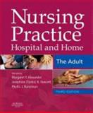 Nursing Practice : Hospital and Home, Alexander, Margaret F., 0443074577