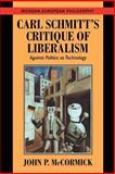 Carl Schmitt's Critique of Liberalism 9780521664578