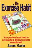 The Exercise Habit, Gavin, James, 0880114576