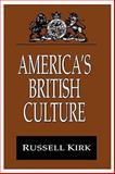 America's British Culture, Kirk, Russell, 1412804574