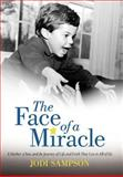 The Face of a Miracle, Jodi Sampson, 1475964579
