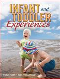 Infant and Toddler Experiences, Fran Hast and Ann Hollyfield, 1884834574