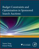 Budget Constraints and Optimization in Sponsored Search Auctions, Yang, Yanwu and Zeng, Dajun, 0124114571