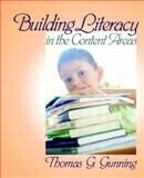 Building Literacy in the Content Areas, MyLabSchool Edition, Gunning, Thomas G., 0205464572